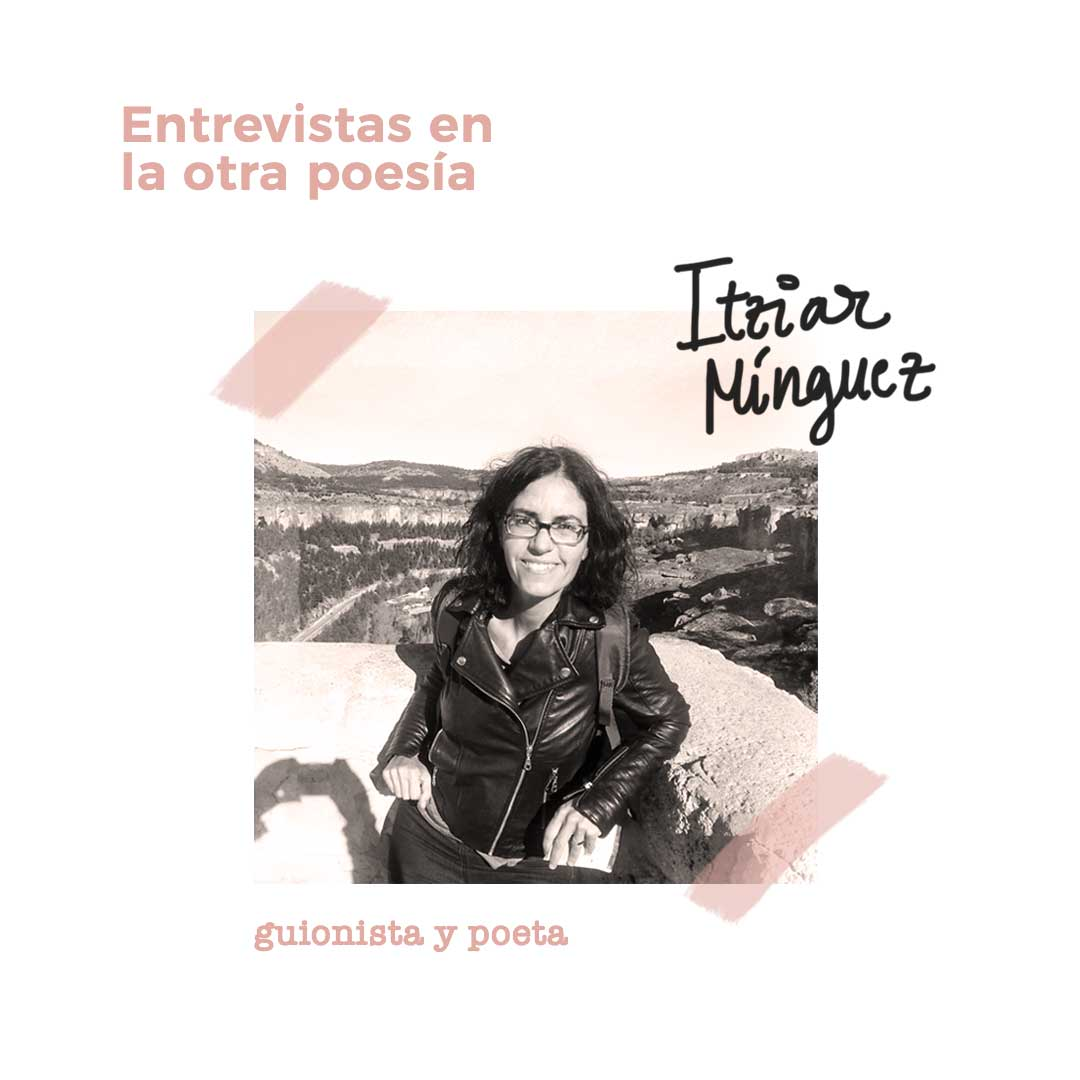 entrevista a la poeta itziar minguez arnaiz